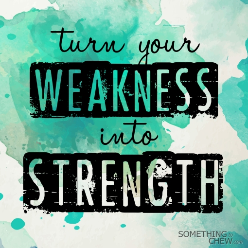 Turn-your-weakness-into-strength1.jpg